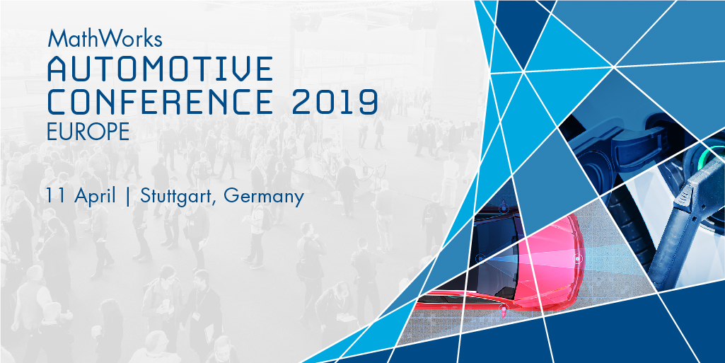 MathWorks Automotive Conference 2019 Europe - MATLAB & Simulink